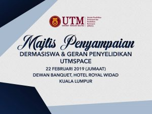 Majlis Penyampaian Dermasiswa & Geran Penyelidikan UTMSPACE @ Bilik Banquet, Hotel Royal Widad, Kuala Lumpur